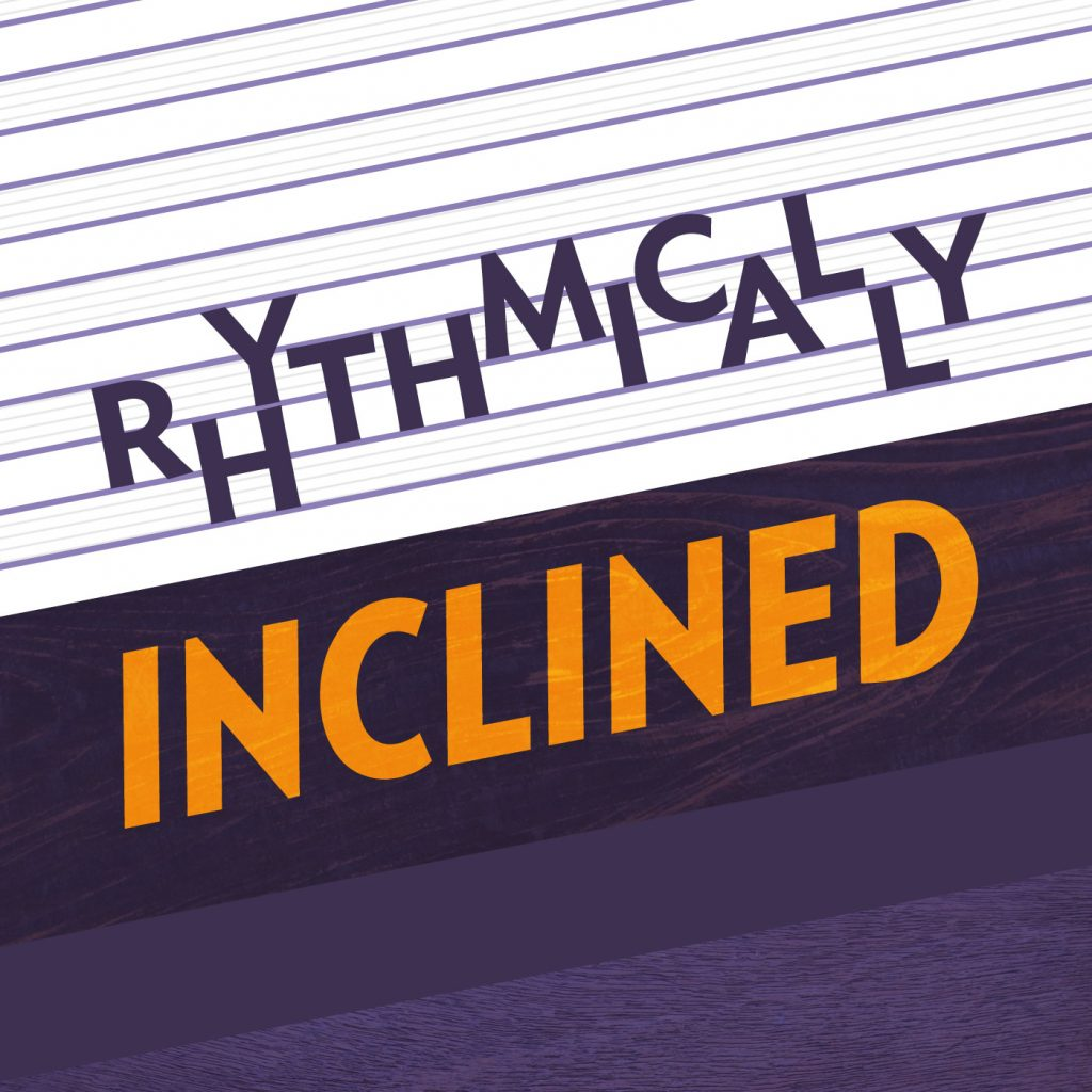 Rhythmically Inclined